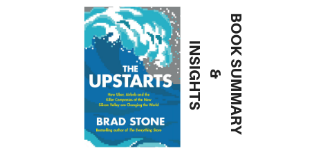 The Upstarts 2017 By Brad Stone Book Summary And Insights image