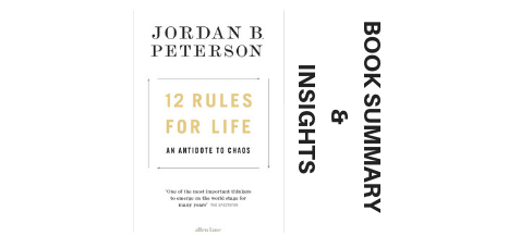 12 Rules For Life Book Insights and Summary-Jordan B Peterson image