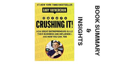 Crushing It! 2018 By Gary Vaynerchuk Book Summary and Insights Image