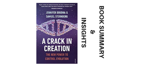 A Crack In Creation 2018 By Jennifer Doudna and Samuel Sternberg Book Summary and Insights image