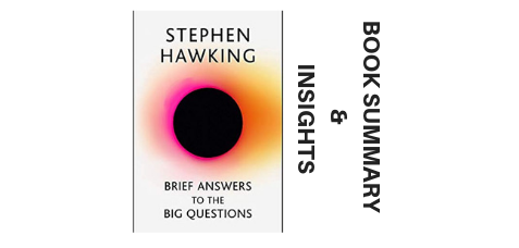 Brief Answers To The Big Questions 2018 By Stephen Hawking Book Summary And Insights image