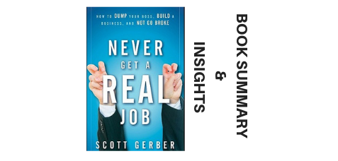 Never Get A Real Job 2010 By Scott Gerber Book Summary and Insights-LarnEdu image