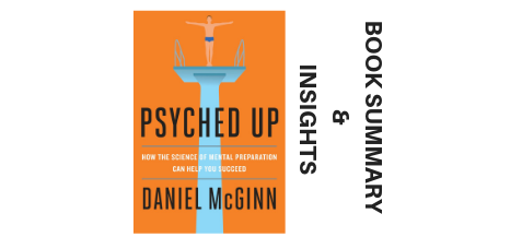 Psyched Up 2017 By Daniel McGinn Book Summary and Insights image