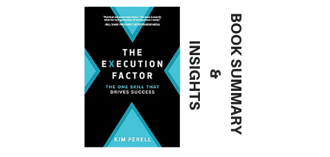 The Execution Factor 2018 By Kim Perell - Book Summary and Insights-LarnEdu image