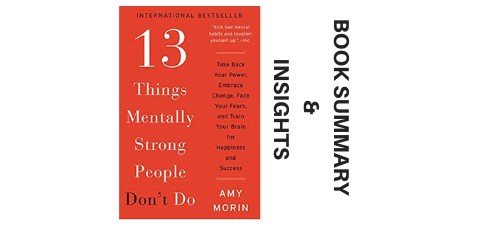 13-Things-Mentally-Strong-People-Don't-Do-2014-Book-Summary-and-Insights-image